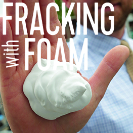 Go to Fracking with Foam article