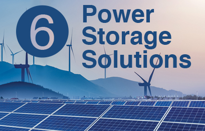 Go to Technology Today article: 6 Power Plant- and Grid-Scale Storage Solutions