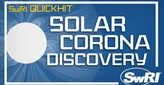 Go to Solar Corona Discovery video